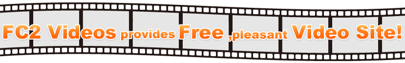 FC2 Video is a Free, Pleasant video hosting service!